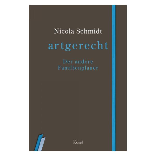 artgerecht - Der andere Familienplaner (Kösel) - Nicola Schmidt