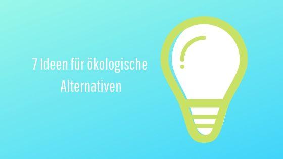 Ideen-f-r-kologische-Alternativen-Klein-Startbild